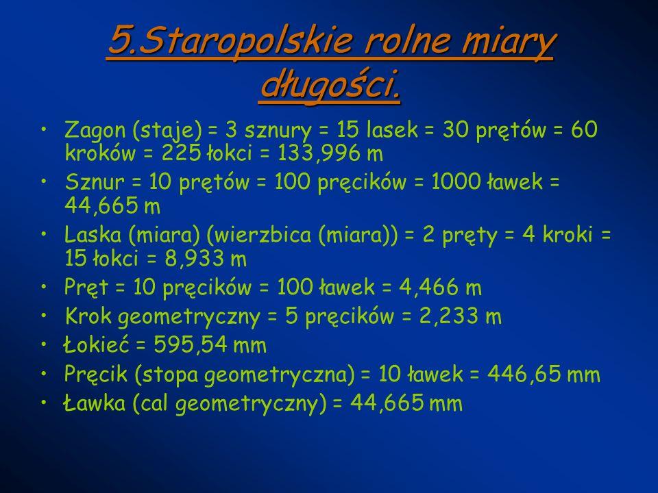 5.Staropolskie rolne miary długości.