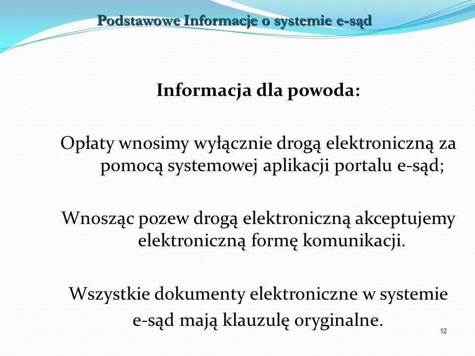 Podstawowe Informacje o systemie e-sąd Informacja dla powoda: