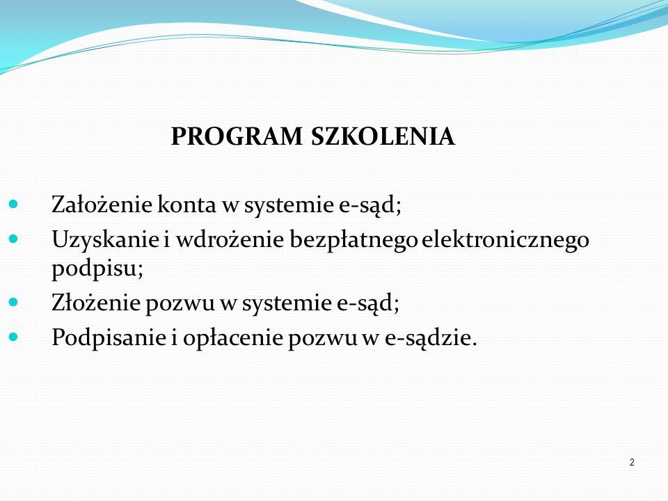 PROGRAM SZKOLENIA Założenie konta w systemie e-sąd;
