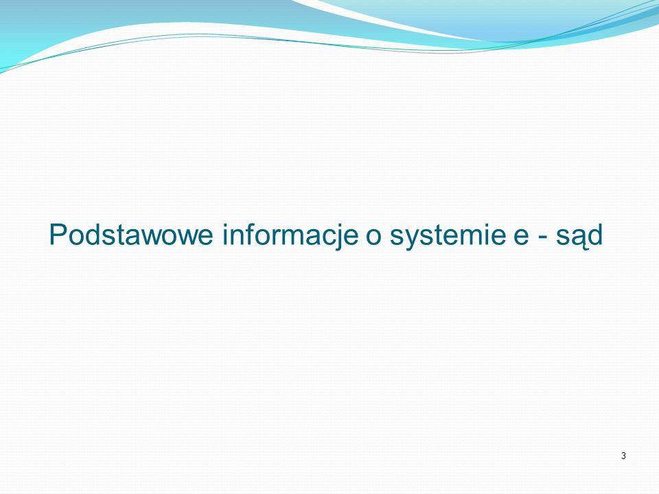 Podstawowe informacje o systemie e - sąd
