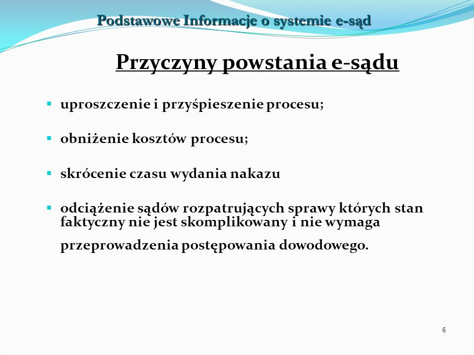 Podstawowe Informacje o systemie e-sąd Przyczyny powstania e-sądu