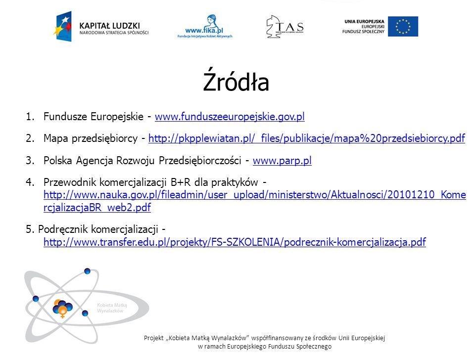 Źródła Fundusze Europejskie - www.funduszeeuropejskie.gov.pl