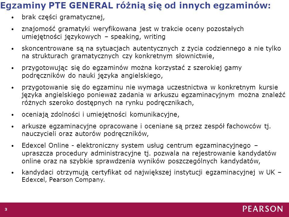 Egzaminy PTE GENERAL różnią się od innych egzaminów: