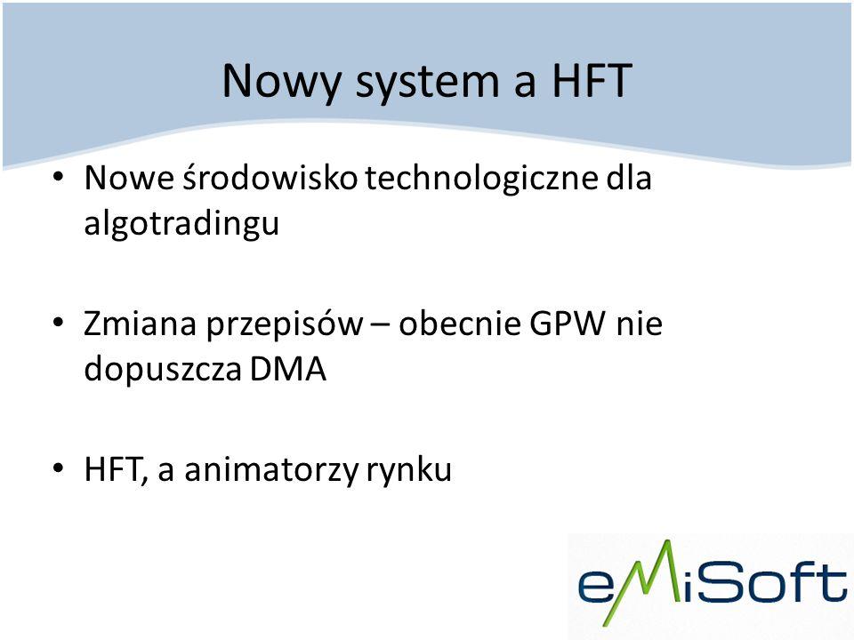 Nowy system a HFT Nowe środowisko technologiczne dla algotradingu