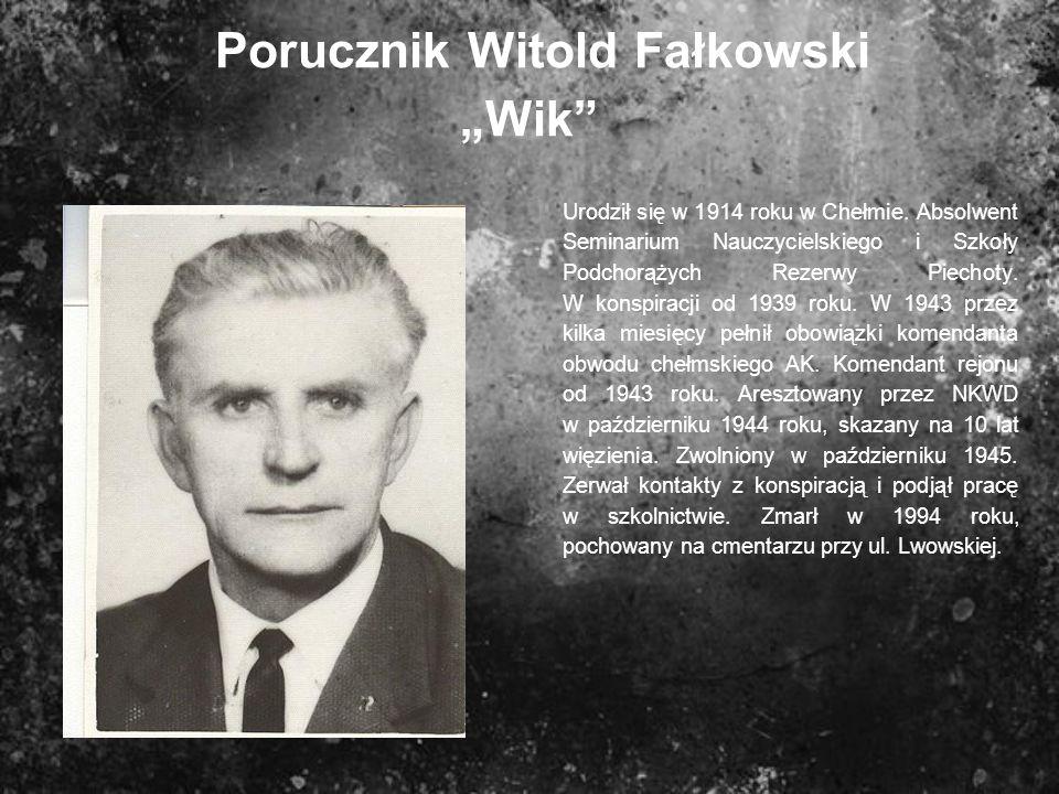 """Porucznik Witold Fałkowski """"Wik"""