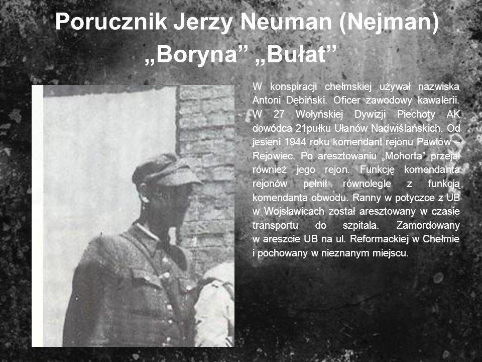 """Porucznik Jerzy Neuman (Nejman) """"Boryna """"Bułat"""