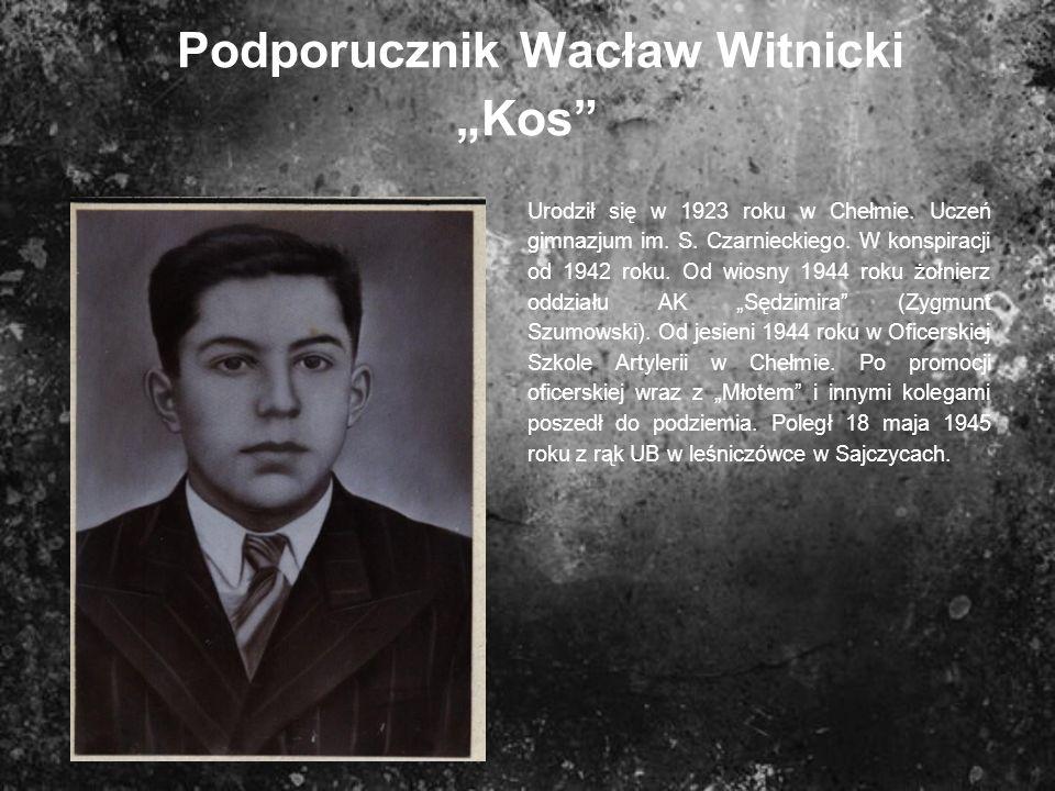 """Podporucznik Wacław Witnicki """"Kos"""
