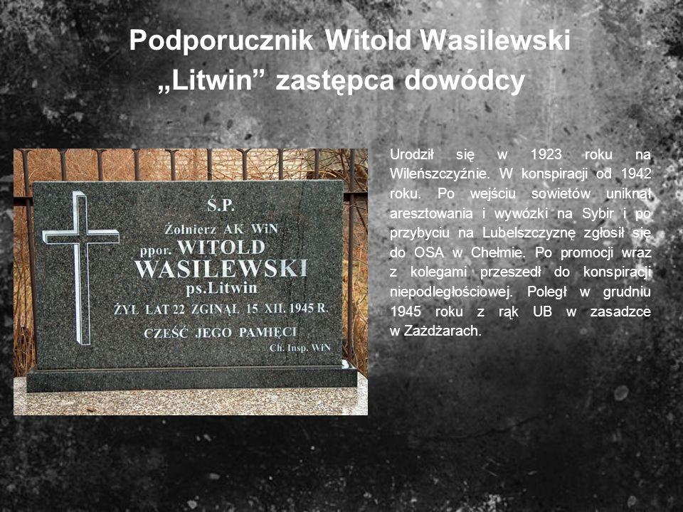 """Podporucznik Witold Wasilewski """"Litwin zastępca dowódcy"""