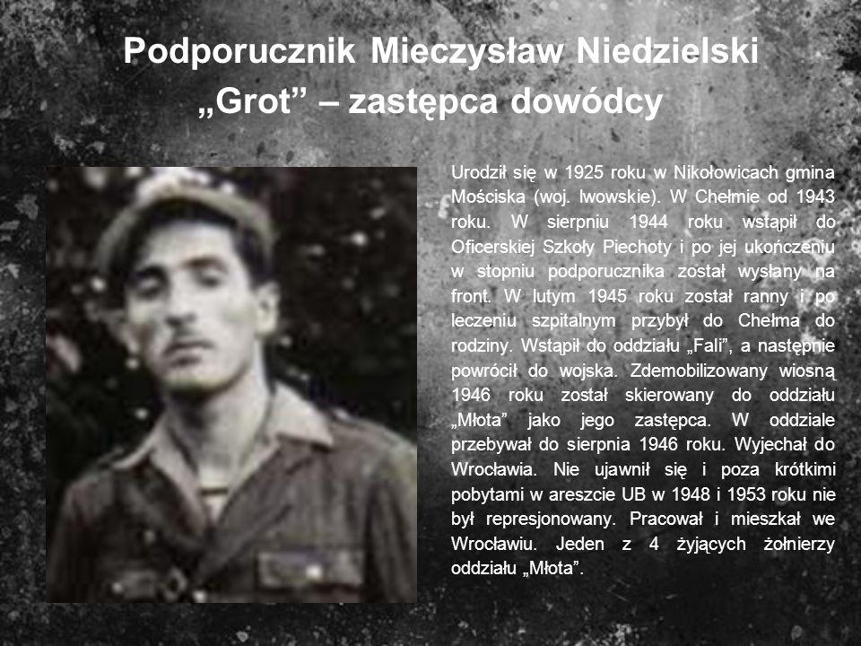 """Podporucznik Mieczysław Niedzielski """"Grot – zastępca dowódcy"""