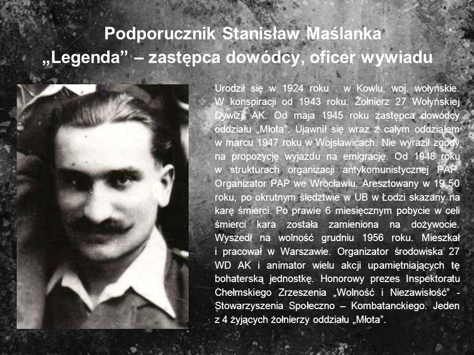 """Podporucznik Stanisław Maślanka """"Legenda – zastępca dowódcy, oficer wywiadu"""