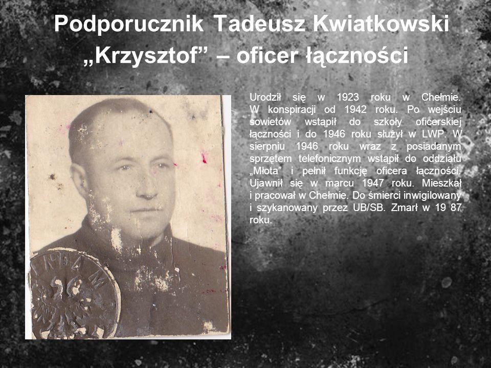 """Podporucznik Tadeusz Kwiatkowski """"Krzysztof – oficer łączności"""