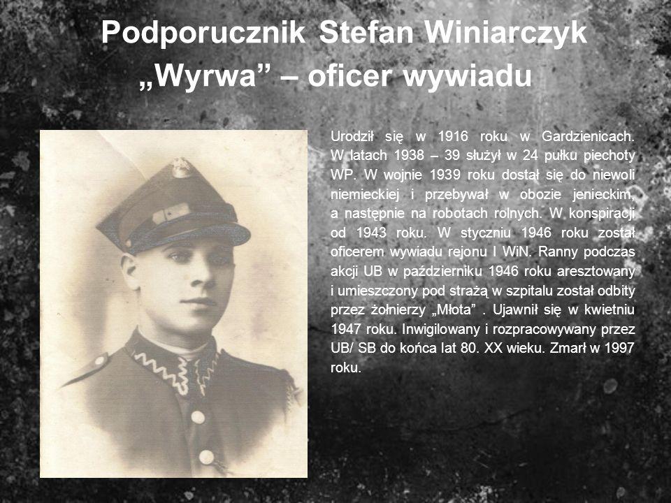 """Podporucznik Stefan Winiarczyk """"Wyrwa – oficer wywiadu"""