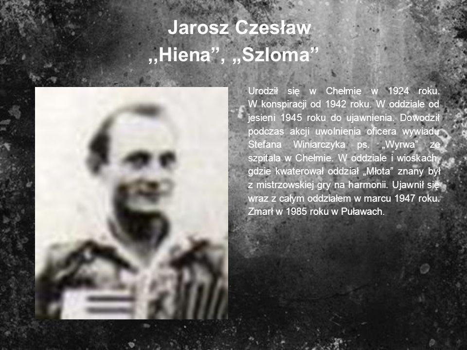 """Jarosz Czesław ,,Hiena , """"Szloma"""
