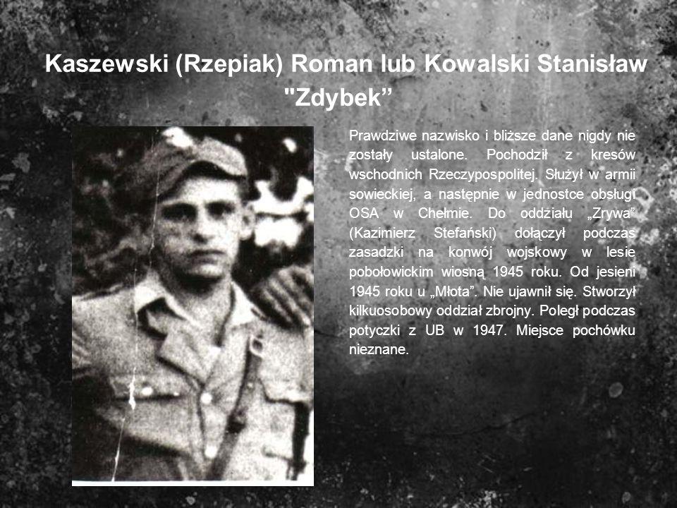 Kaszewski (Rzepiak) Roman lub Kowalski Stanisław Zdybek