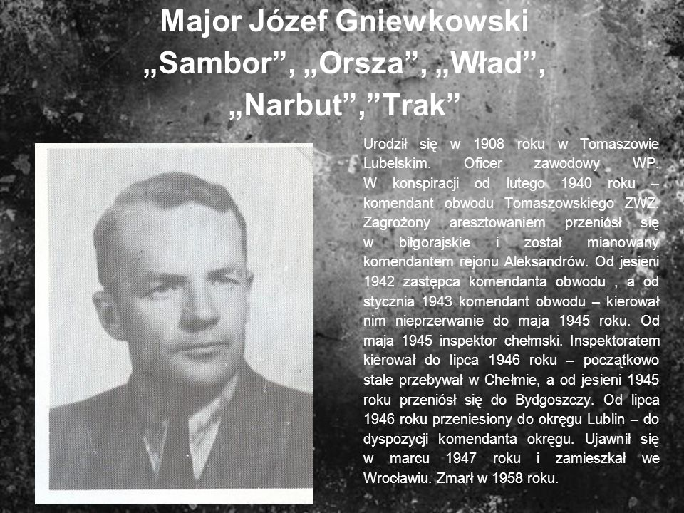 "Major Józef Gniewkowski ""Sambor , ""Orsza , ""Wład , ""Narbut , Trak"