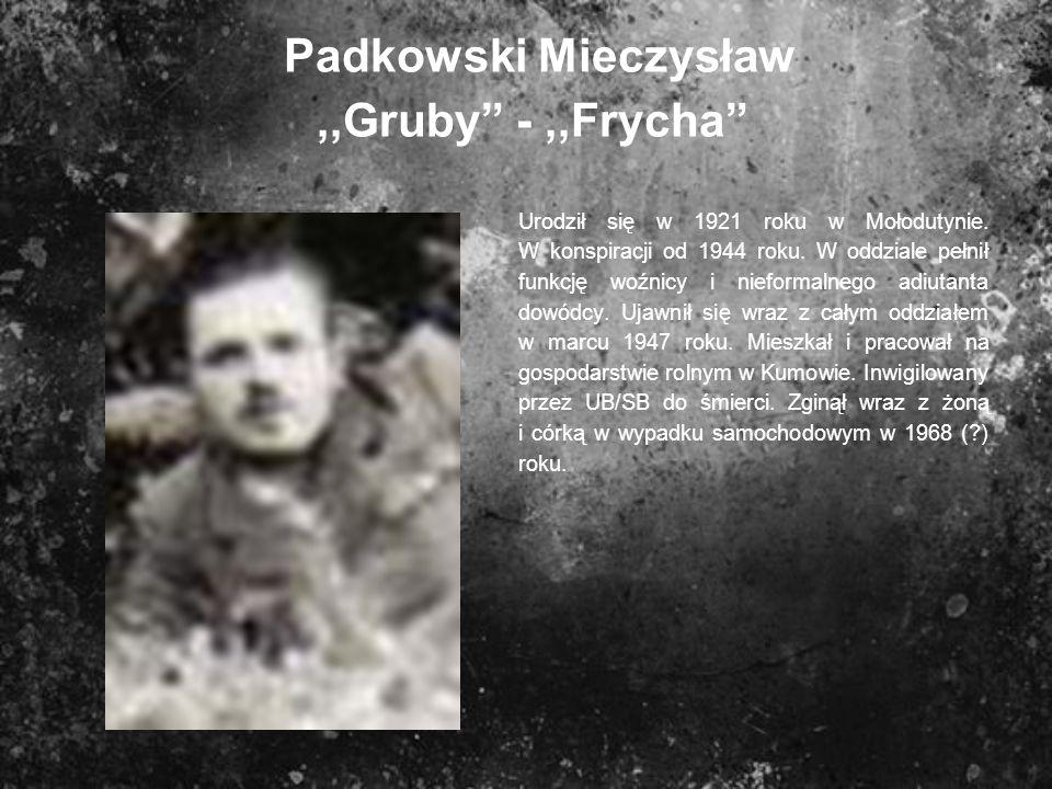 Padkowski Mieczysław ,,Gruby - ,,Frycha
