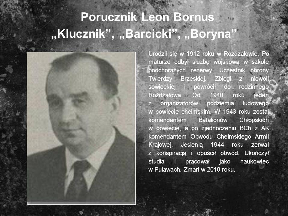 "Porucznik Leon Bornus ""Klucznik , ""Barcicki , ""Boryna"