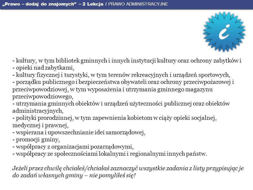 - wspierana i upowszechnianie idei samorządowej, - promocji gminy,