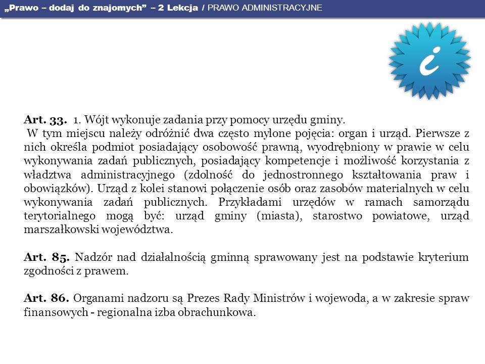 Art. 33. 1. Wójt wykonuje zadania przy pomocy urzędu gminy.