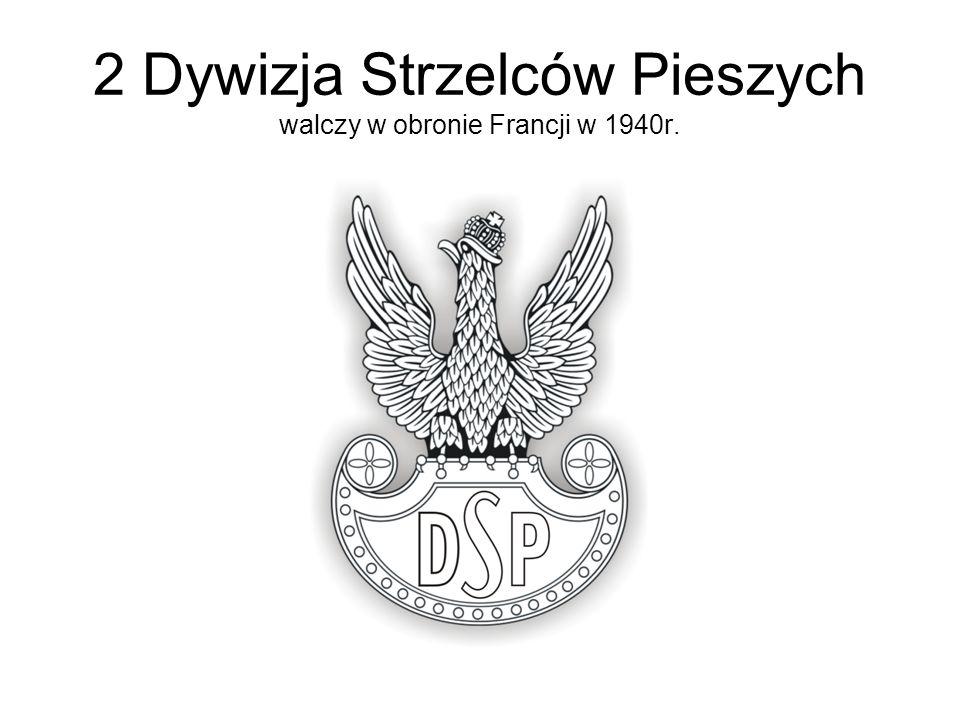 2 Dywizja Strzelców Pieszych walczy w obronie Francji w 1940r.