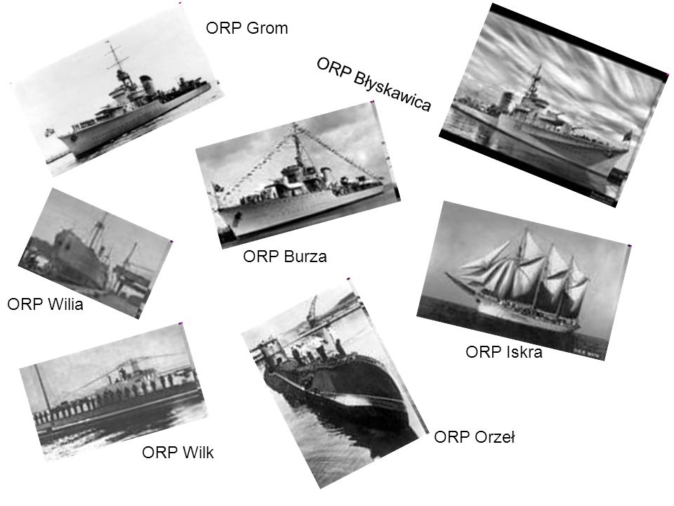 ORP Grom ORP Błyskawica ORP Burza ORP Wilia ORP Iskra ORP Orzeł ORP Wilk