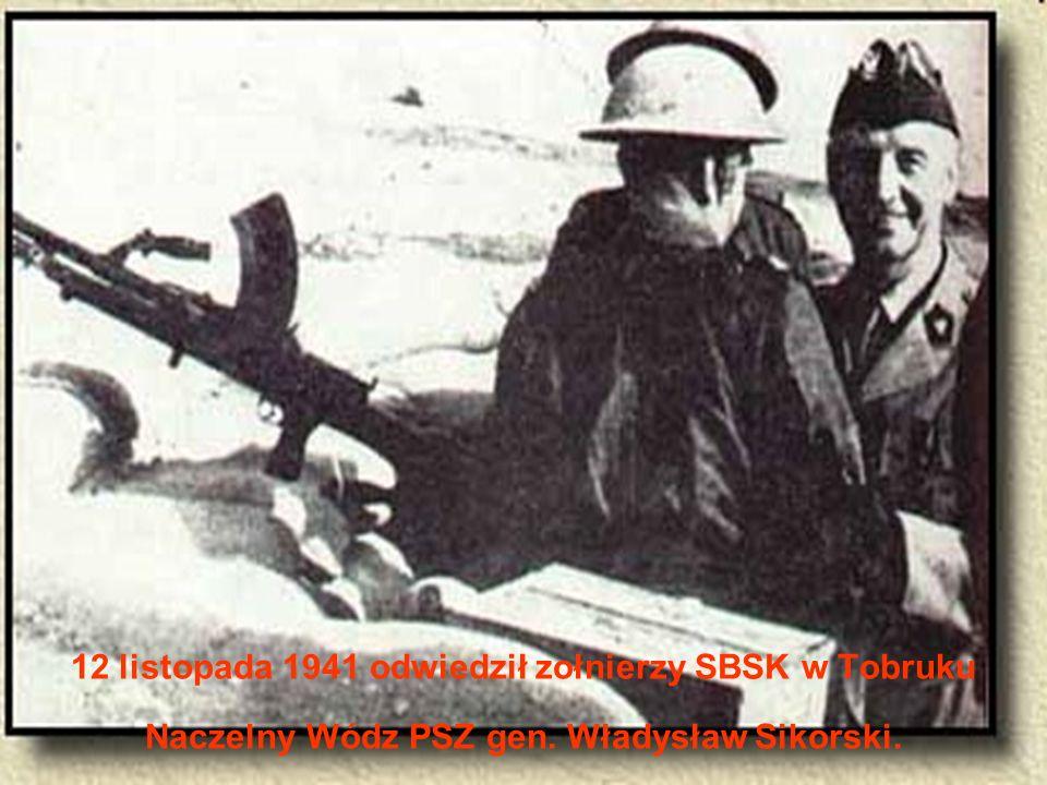 12 listopada 1941 odwiedził zołnierzy SBSK w Tobruku Naczelny Wódz PSZ gen. Władysław Sikorski.
