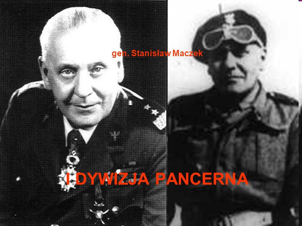 gen. Stanisław Maczek I DYWIZJA PANCERNA