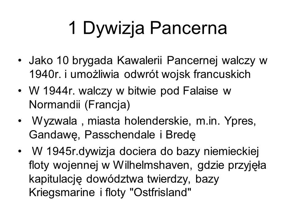 1 Dywizja Pancerna Jako 10 brygada Kawalerii Pancernej walczy w 1940r. i umożliwia odwrót wojsk francuskich.