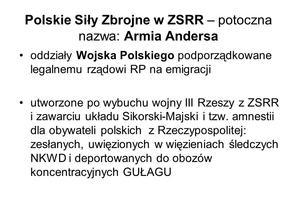 Polskie Siły Zbrojne w ZSRR – potoczna nazwa: Armia Andersa