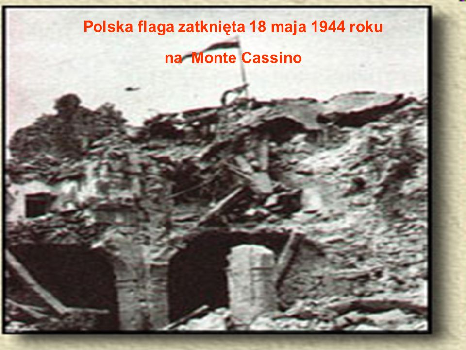 Polska flaga zatknięta 18 maja 1944 roku na Monte Cassino