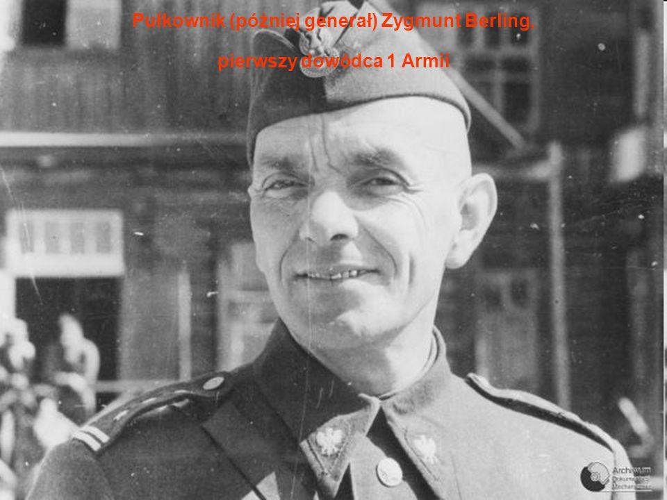 Pułkownik (później generał) Zygmunt Berling, pierwszy dowódca 1 Armii
