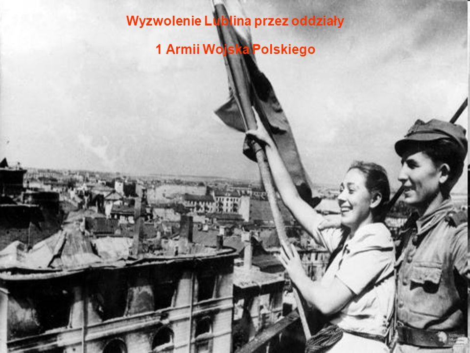 Wyzwolenie Lublina przez oddziały 1 Armii Wojska Polskiego
