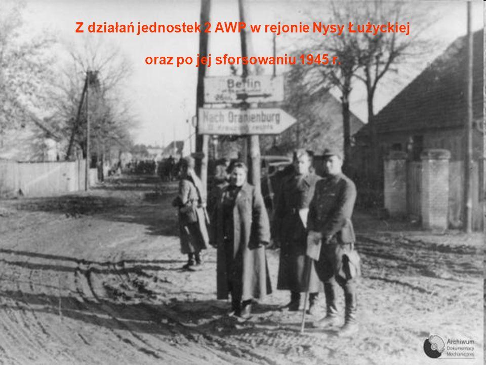 Z działań jednostek 2 AWP w rejonie Nysy Łużyckiej oraz po jej sforsowaniu 1945 r.