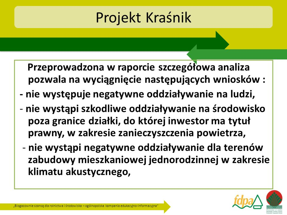 Projekt Kraśnik Przeprowadzona w raporcie szczegółowa analiza pozwala na wyciągnięcie następujących wniosków :