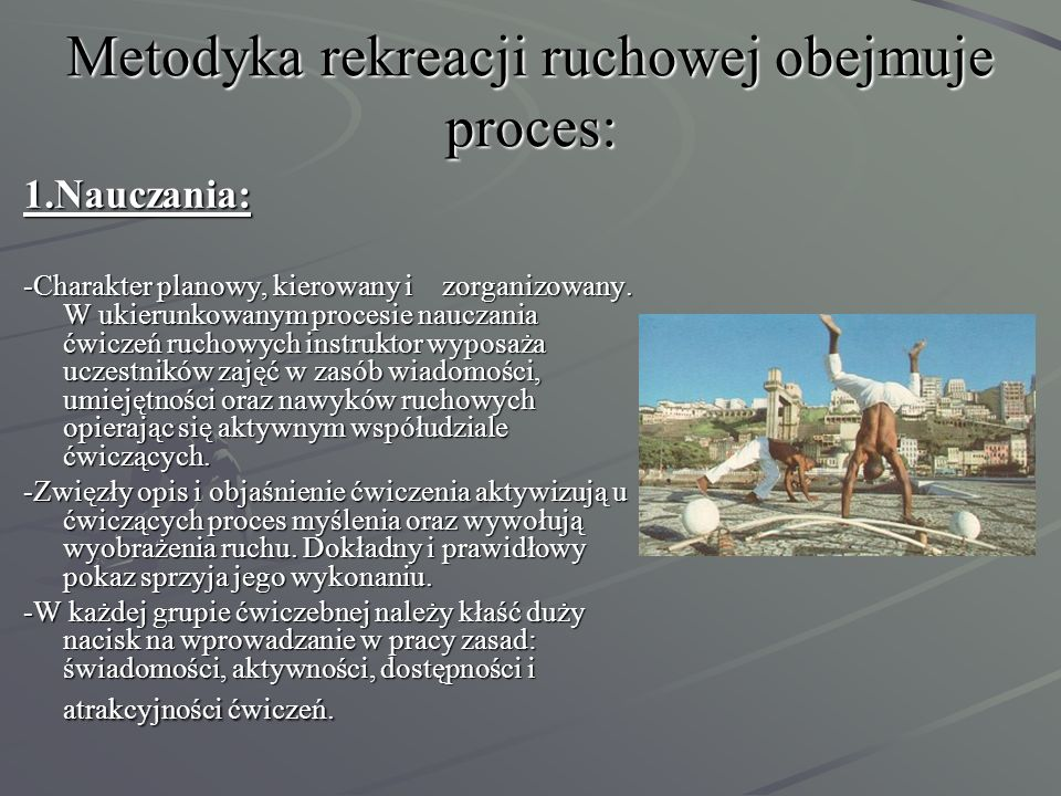 Metodyka rekreacji ruchowej obejmuje proces: