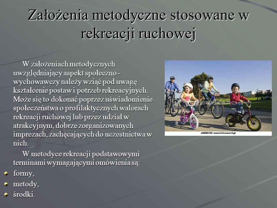 Założenia metodyczne stosowane w rekreacji ruchowej
