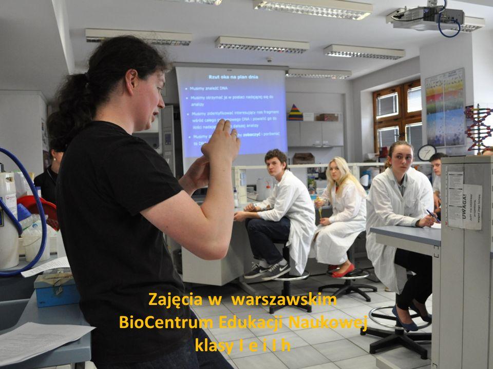 Zajęcia w warszawskim BioCentrum Edukacji Naukowej klasy I e i I h