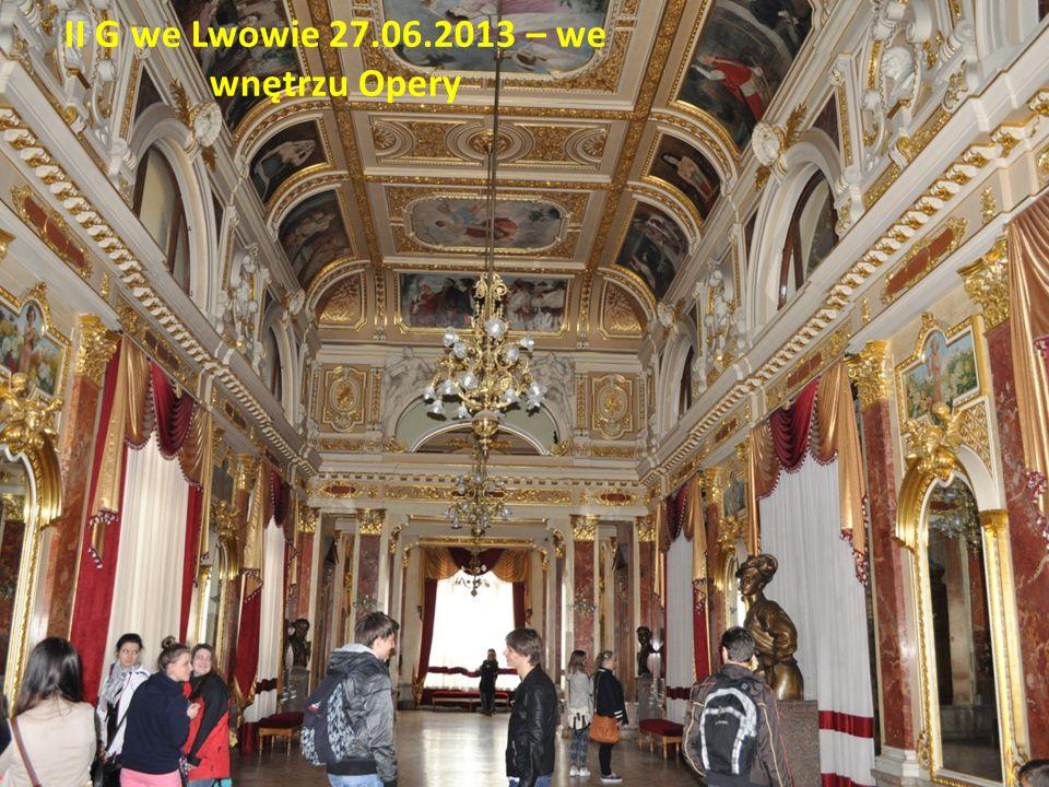 II G we Lwowie 27.06.2013 – we wnętrzu Opery
