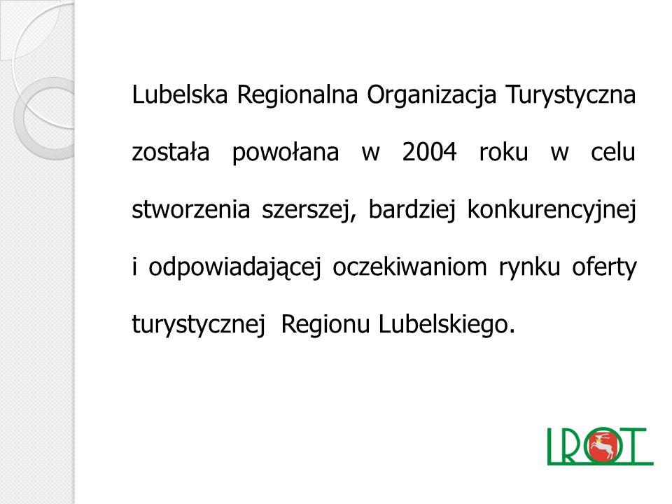 Lubelska Regionalna Organizacja Turystyczna została powołana w 2004 roku w celu stworzenia szerszej, bardziej konkurencyjnej i odpowiadającej oczekiwaniom rynku oferty turystycznej Regionu Lubelskiego.