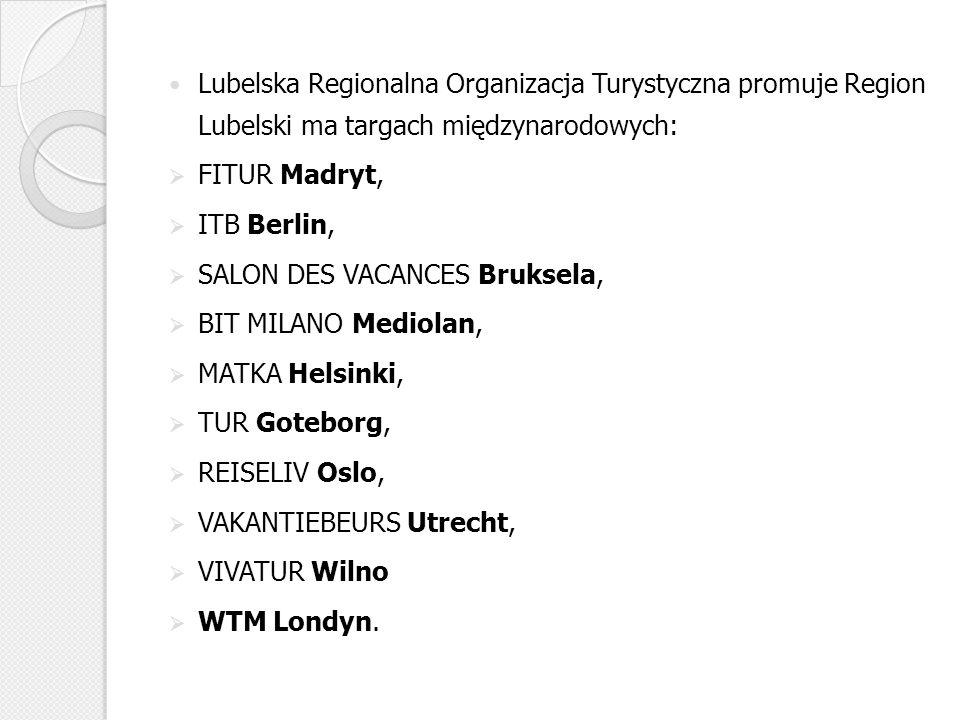 Lubelska Regionalna Organizacja Turystyczna promuje Region Lubelski ma targach międzynarodowych: