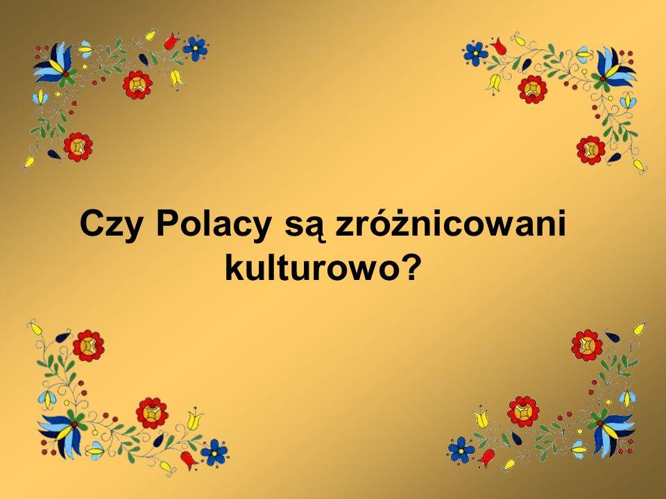 Czy Polacy są zróżnicowani kulturowo