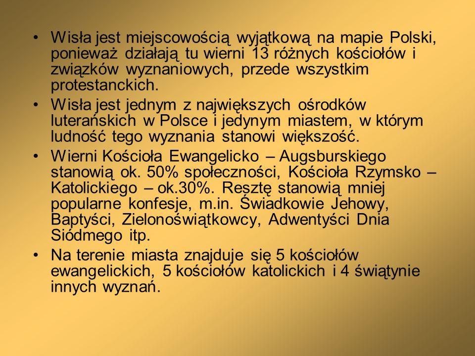 Wisła jest miejscowością wyjątkową na mapie Polski, ponieważ działają tu wierni 13 różnych kościołów i związków wyznaniowych, przede wszystkim protestanckich.