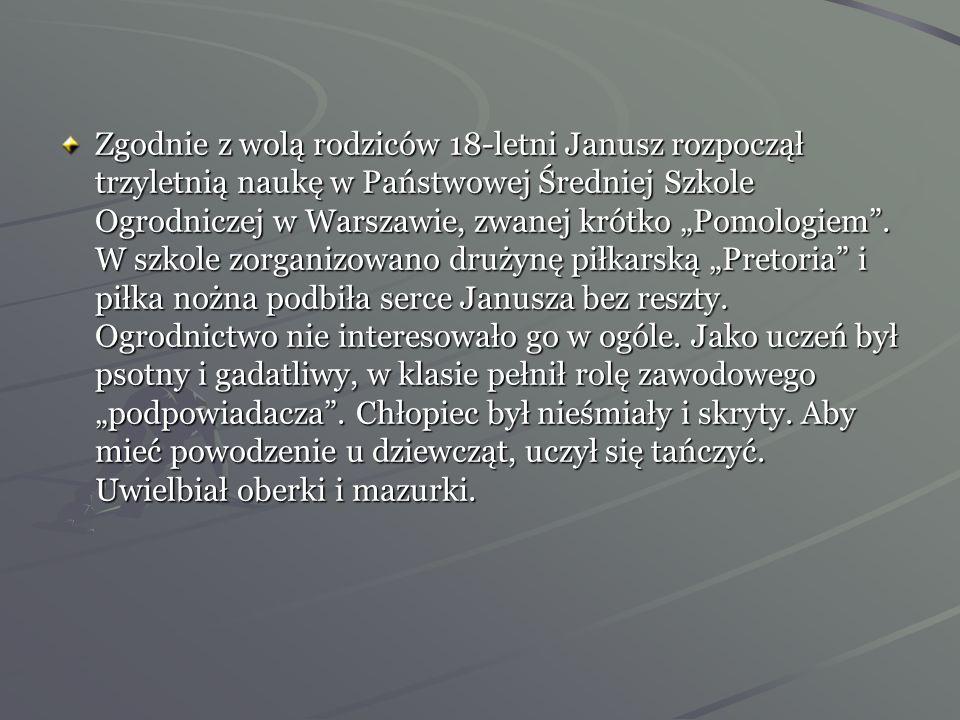 """Zgodnie z wolą rodziców 18-letni Janusz rozpoczął trzyletnią naukę w Państwowej Średniej Szkole Ogrodniczej w Warszawie, zwanej krótko """"Pomologiem ."""