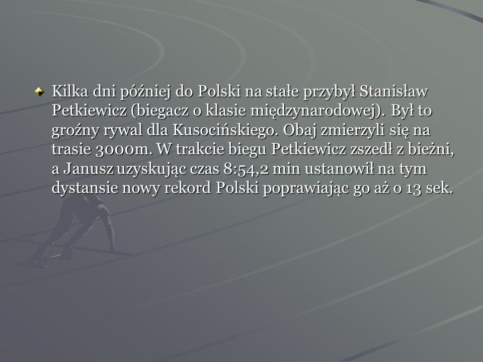Kilka dni później do Polski na stałe przybył Stanisław Petkiewicz (biegacz o klasie międzynarodowej).