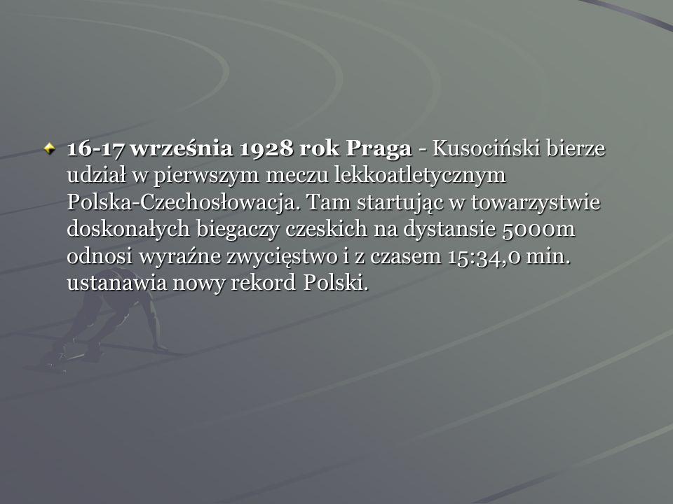 16-17 września 1928 rok Praga - Kusociński bierze udział w pierwszym meczu lekkoatletycznym Polska-Czechosłowacja.