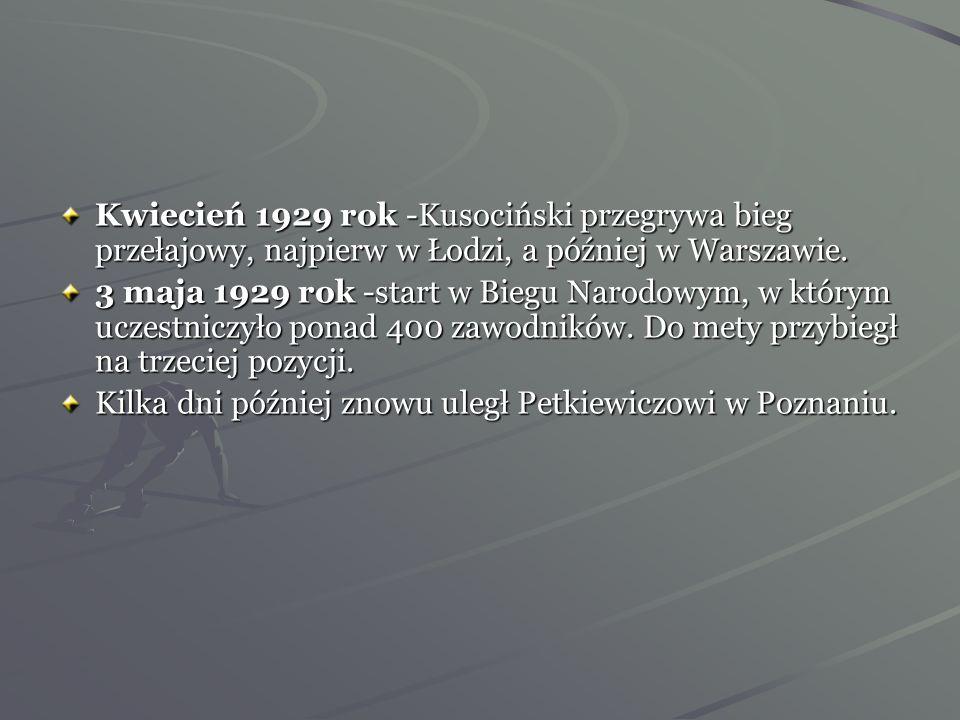 Kwiecień 1929 rok -Kusociński przegrywa bieg przełajowy, najpierw w Łodzi, a później w Warszawie.