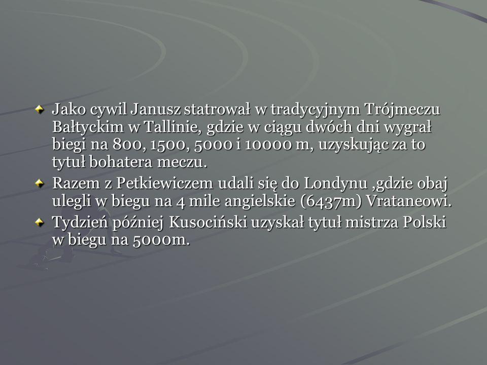 Jako cywil Janusz statrował w tradycyjnym Trójmeczu Bałtyckim w Tallinie, gdzie w ciągu dwóch dni wygrał biegi na 800, 1500, 5000 i 10000 m, uzyskując za to tytuł bohatera meczu.