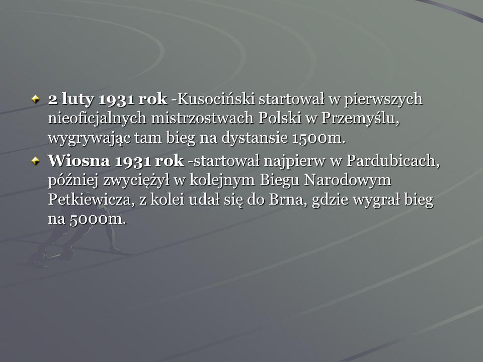 2 luty 1931 rok -Kusociński startował w pierwszych nieoficjalnych mistrzostwach Polski w Przemyślu, wygrywając tam bieg na dystansie 1500m.