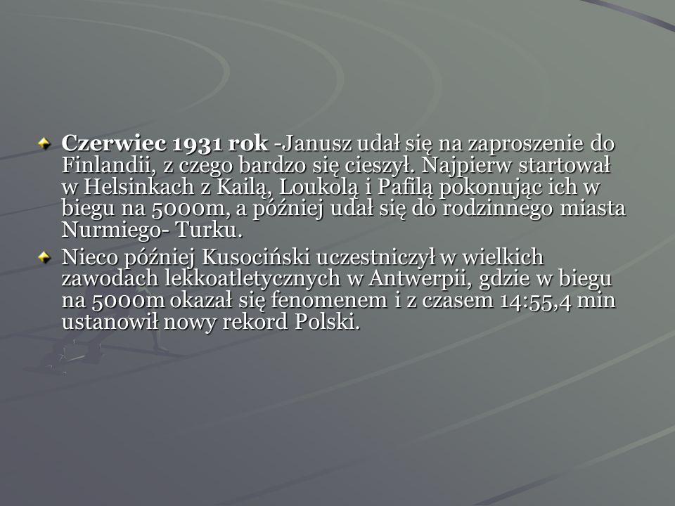 Czerwiec 1931 rok -Janusz udał się na zaproszenie do Finlandii, z czego bardzo się cieszył. Najpierw startował w Helsinkach z Kailą, Loukolą i Pafilą pokonując ich w biegu na 5000m, a później udał się do rodzinnego miasta Nurmiego- Turku.