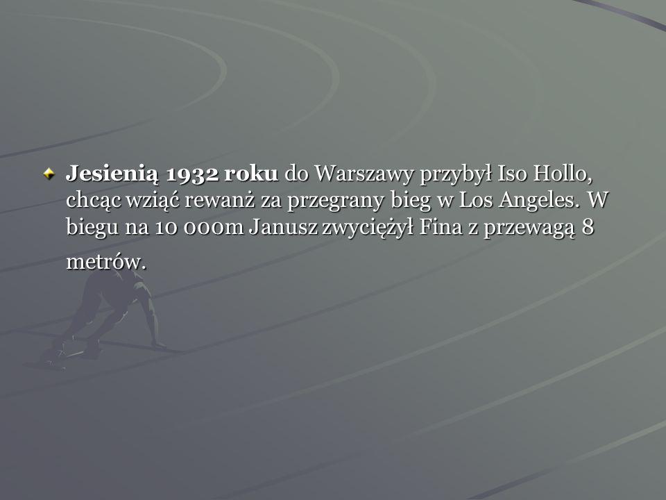 Jesienią 1932 roku do Warszawy przybył Iso Hollo, chcąc wziąć rewanż za przegrany bieg w Los Angeles.